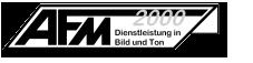 AFM2000 - Dienstleistung in Bild &Ton